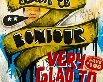 Original painting on canvas, grunge pop / Bien le bonjour  / 30 x 24