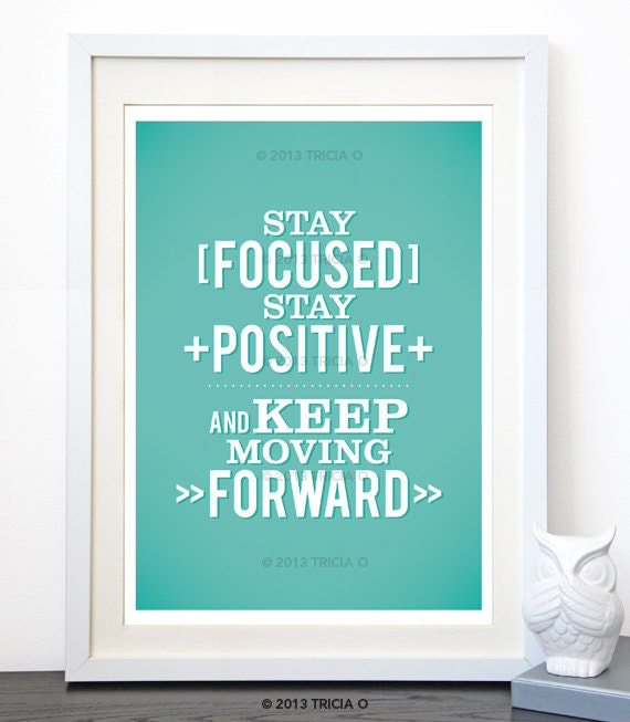 Positive Quotes On Moving Forward: Items Similar To Stay Focused, Positive Typographic Quote