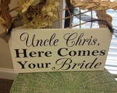 Wedding Sign Reversible Uncle here comes your Bride