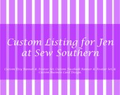 Reserved Listing for Jen at Sew Southern