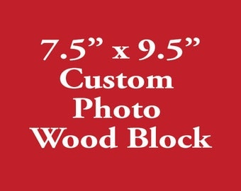 Custom Photo Transfer Wood Print From Your Photo, Wood Photo Transfer, 7.5in x 9.5in