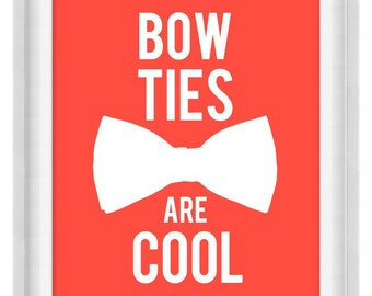 Printable Poster: Bow Ties Are Cool - Vertical 8x10 - Digital Wall Art - Printable Art
