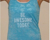 Be AWESOME Today   Workout Racerback Tank Top . SIZE Small Medium Large XLarge