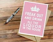 PDF Freak Out and Drink Funny Printable Card instant download Card Pink Blank Inside Birthday Congrats Cheer Up card PDF