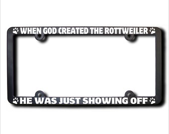 When God Created The ROTTWEILER License Plate Frame (T) USA