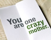 Funny Birthday Card for Mom / Funny Mother's Day Card : You are one crazy mother