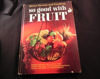 "Vintage Cookbook  Better Homes & Gardens1967 ""  so good with Fruit """