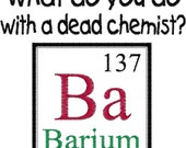Items similar to periodic table element joke design dead chemist periodic table element joke design dead chemist embroidery design barium urtaz Choice Image