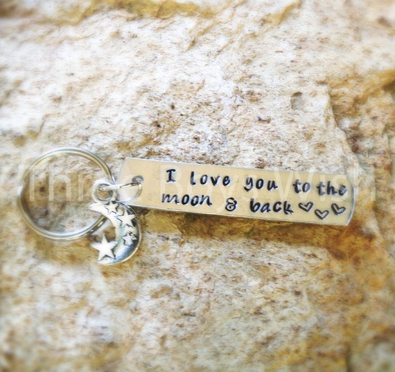 I Love You to the Moon and Back - Custom Hand Stamped Keychain