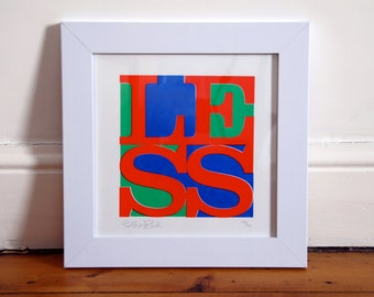 LESS (is more) 3 colour limited edition screen print