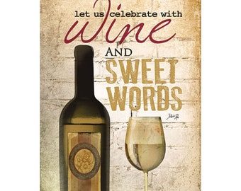 MA243 - Let us celebrate with Wine and Sweet Words / wine bottle / Textured, finished wall decor ready to hang by Marla Rae