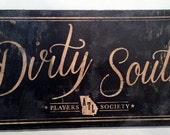 Dirty South script wood sign
