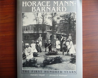 Horace Mann-Barnard - the First Hundred Years by Harold J. Bauld and Jerome B. Kisslinger