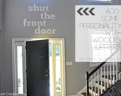 Shut The Front Door Foyer Sign, Statement Piece, Large Letters, Typography