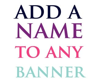 Add a Name to Any Party Banner
