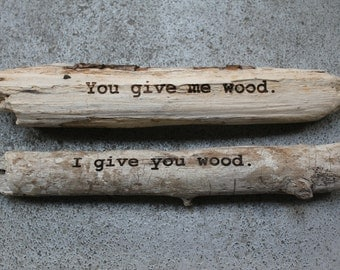 You give me wood or I give you wood