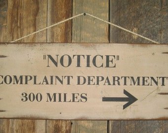 Notice, Complaint Department 300 Miles, Humorous, Wooden, Antiqued Sign