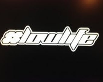 "Hashtag LOWLIFE 6"" Vinyl Decal Widow Sticker for Car, Truck, Motorcycle, Laptop, Ipad, Window, Wall, ETC"