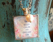 Keep Calm and Dream On Necklace