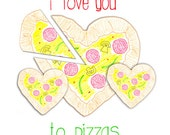 I Love You To Pizzas - Love Romance Valentines Card