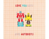 Love You Lots Like Autobots - Transformers - Love Romantic Card