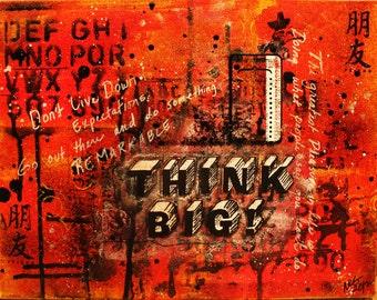 Think Big - Art Print - 9x12 - Graffiti Art - Urban Art - Inspirational Art - Inspirational Quote - Word Art - Inspirational Gifts
