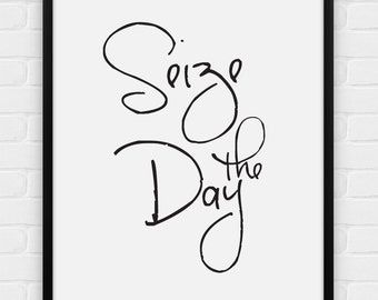 Seize the Day - Printable Poster - Digital Art, Download and Print JPG