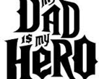 My Dad is my Hero vinyl decal