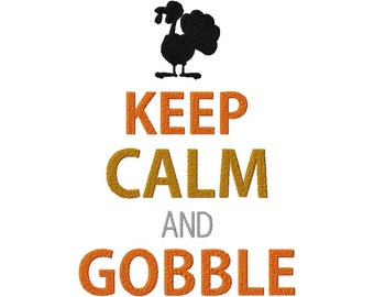 INSTANT DOWNLOAD Keep Calm and Gobble Machine Embroidery Design