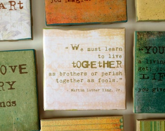 "Quote Coaster - ""We must learn to live together as brothers or perish together as fools."" - Martin Luther King, Jr."