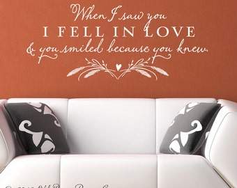 Wall Decal - When I saw you I fell in love and you smiled because you knew