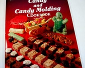 Candy And Candy Molding Cookbook, ideals, Recipes, Fondants, Fudge, Caramels, Mints, Chocolate, Microwave Candies, Mildred Brand, 1982