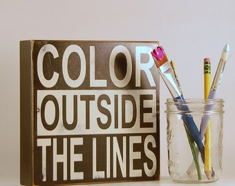 """Color Outside The Lines - 8""""X8"""" Black/White Wood Sign by Rusty Cricket"""