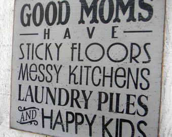"Good Moms have sticky floors... hand painted 11"" x 11"" wood sign, gift for mom mother, gift for new mom, Mothers Day gift, quotes for mom"