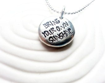 Bring Your Own Sunshine Necklace - Personalized, Hand Stamped  Inspirational Jewelry - Inspirational Message Necklace
