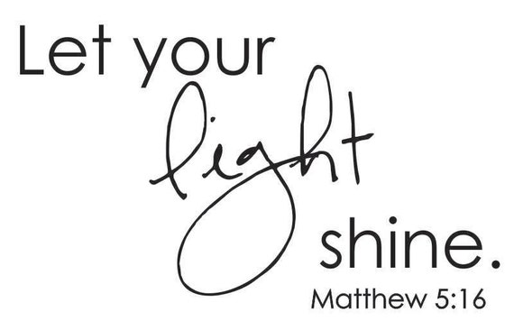 13985493623 likewise They Tell Of His Love further How Brightly Is Your Light Shining as well Stock Vector Shine Bright Quote Lettering Calligraphy Inspiration Graphic Design Typography Element Hand also Tribune highlights. on let your light shine so brightly