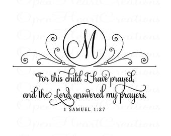For this Child I have Prayed 1 Samuel 1 27 Wall Decal with Monogram Initial and Accents - Baby Nursery Wall Decal Scripture 22H X 36W Ba0371