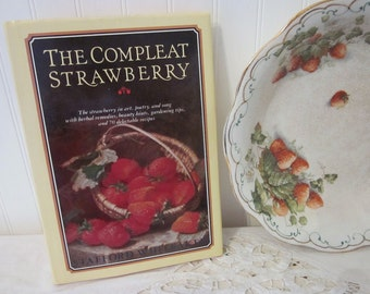 vintage The Compleat Strawberry by Stafford Whiteaker. First American Edition HC DJ book. Recipes, herbal remedies, art, poetry