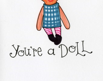 Youre a Doll card - A7 FREE SHIPPING