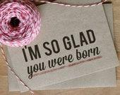 I'm So Glad You Were Born Greeting Card - Typographic Eco-Friendly Happy Birthday Card