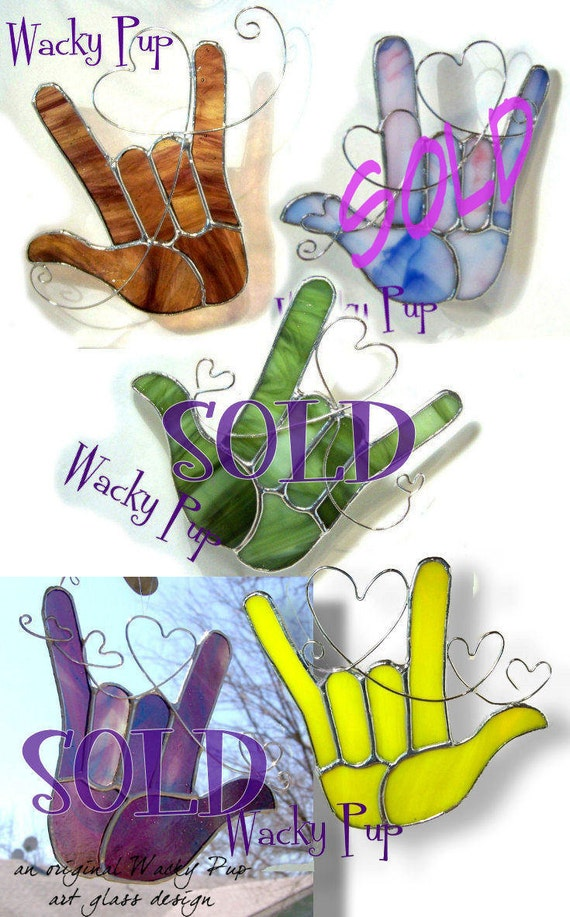 Your Choice - Love American Sign Language I Love You Hand Tiffany Stained Glass ASL Heart Gift OOAK Handmade Handcrafted Artisan Crafted