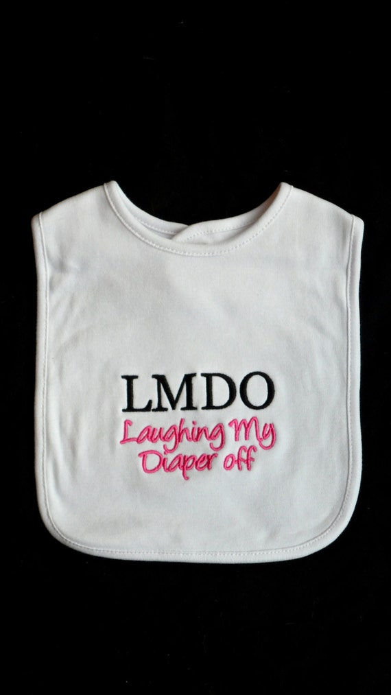 Baby Bib Embroidered With Lmdo Laughing My Diaper Off Funny