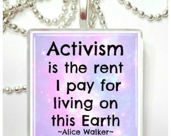 Activism is the rent I pay  Alice Walker Quote Glass Tile Pendant