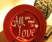 Ready to ship - All you need is love - Beatles quote - red plastic charger plate - Valentine's Day
