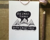 Do Small Things With Great Love - 5x7 Art Print