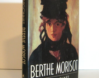 Berthe Morisot Biography by Anne Higonnet French Impressionist Art and Salons in the Nineteenth Century Paris Edouard Manet, Artists' Model