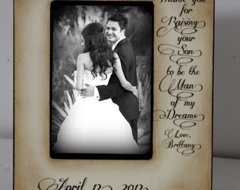 Wedding Sign Picture Frame Thank you for Raising your son to be the Man of my Dreams. Mother of the Groom GIFT Wedding 5x7 4x6 Picture