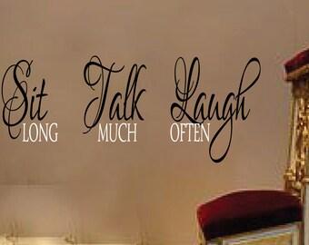 Sit Long Talk Much Laugh Often - Vinyl  wall words Bible verse art, vinyl decor, vinyl decals