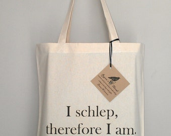 I schlep therefore I am cotton canvas tote bag