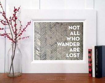 Not All Who Wander Are Lost - print - Chevron, Herringbone, Quote, Decor, Art,